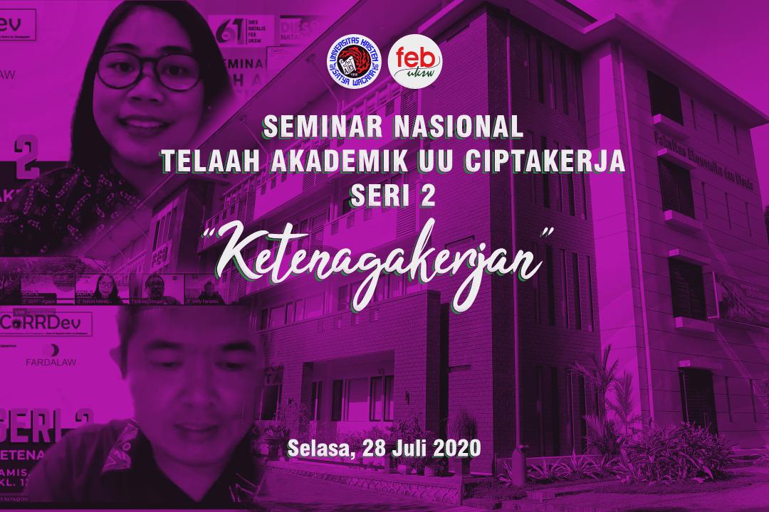 Seminar Nasional Telaah Akademik UU Cipta Kerja Seri 2 -Ketenagakerjaan-
